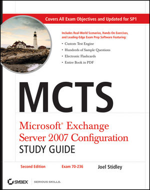 MCTS Microsoft Exchange Server 2007 Configuration Study Guide: Exam 70-236, 2nd Edition (0470458526) cover image