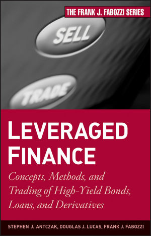 Leveraged Finance: Concepts, Methods, and Trading of High-Yield Bonds, Loans, and Derivatives  (0470528826) cover image