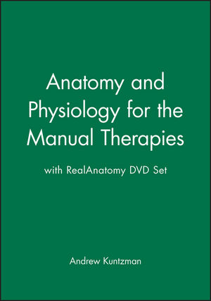 Anatomy and Physiology for the Manual Therapies 1e with RealAnatomy DVD Set