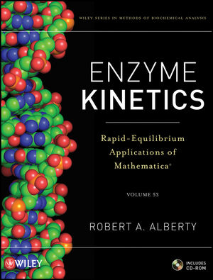 Enzyme Kinetics: Rapid-Equilibrium Applications of Mathematica, includes CD-ROM, Volume 53 (0470639326) cover image