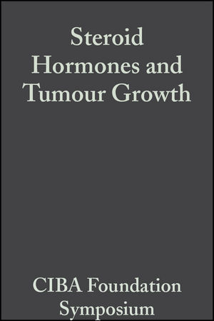 Steroid Hormones and Tumour Growth, Volume 1: Book 1 of Colloquia on Endocrinology