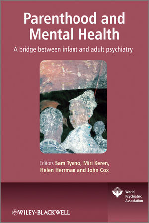 Parenthood and Mental Health: A bridge between infant and adult psychiatry (0470747226) cover image