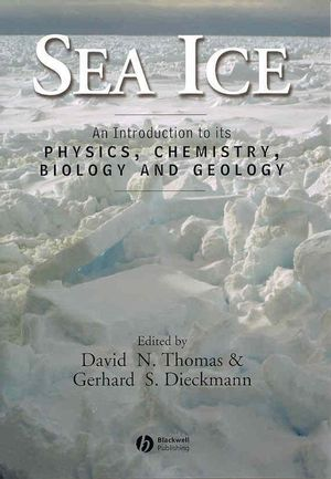 Sea Ice: An Introduction to its Physics, Chemistry, Biology and Geology (0470756926) cover image