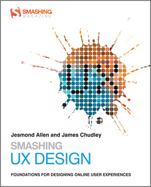 Smashing Ux Design Foundations For Designing Online User Experiences Wiley