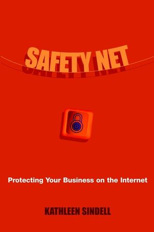 Safety Net: Protecting Your Business on the Internet (0471079626) cover image