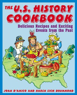 The U.S. History Cookbook: Delicious Recipes and Exciting Events from the Past (0471136026) cover image