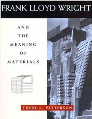 Frank Lloyd Wright and the Meaning of Materials (0471285226) cover image