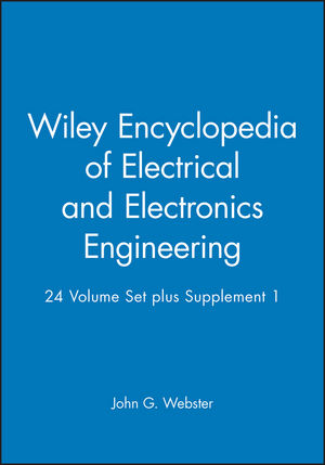 Wiley Encyclopedia of Electrical and Electronics Engineering, 24 Volume Set plus Supplement 1