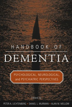 Handbook of Dementia: Psychological, Neurological, and Psychiatric Perspectives (0471419826) cover image