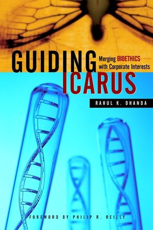 Guiding Icarus: Merging Bioethics with Corporate Interests (0471461326) cover image