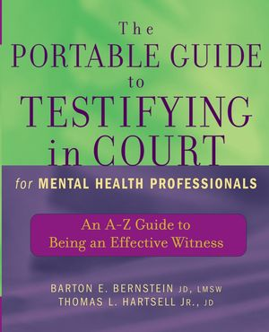 The Portable Guide to Testifying in Court for Mental Health Professionals: An A-Z Guide to Being an Effective Witness  (0471465526) cover image