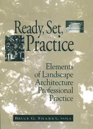 Ready, Set, Practice: Elements of Landscape Architecture Professional Practice