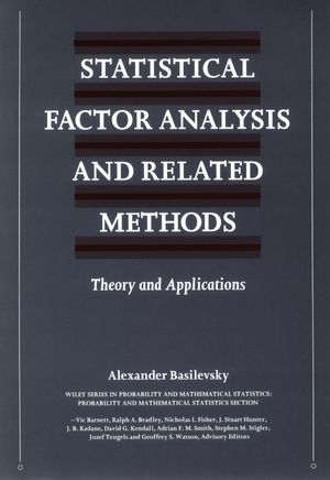 Statistical Factor Analysis and Related Methods: Theory and Applications