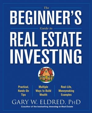 The Beginner's Guide to Real Estate Investing (0471671126) cover image
