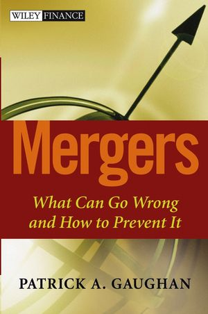 Mergers: What Can Go Wrong and How to Prevent It (0471727326) cover image