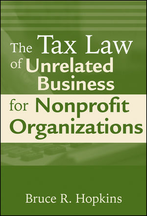 The Tax Law of Unrelated Business for Nonprofit Organizations (0471774626) cover image