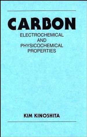 Carbon: Electrochemical and Physicochemical Properties (0471848026) cover image