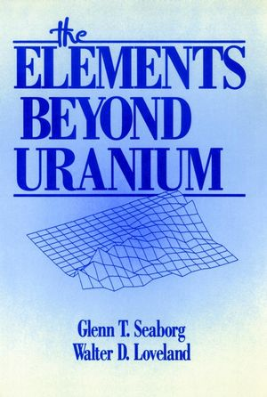 The Elements Beyond Uranium (0471890626) cover image