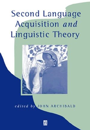 Second Language Acquisition and Linguistic Theory (0631205926) cover image