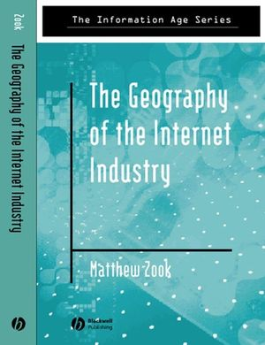 The Geography of the Internet Industry: Venture Capital, Dot-coms, and Local Knowledge (0631233326) cover image