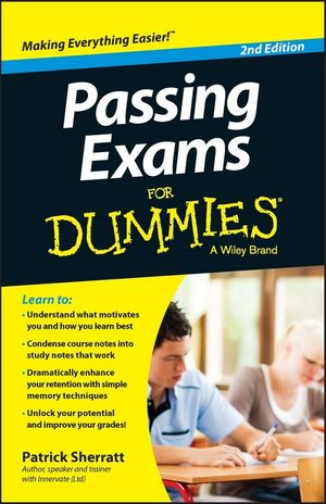 Passing Exams For Dummies, 2nd Edition