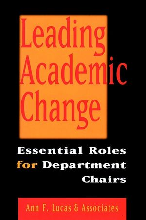 Leading Academic Change: Essential Roles for Department Chairs