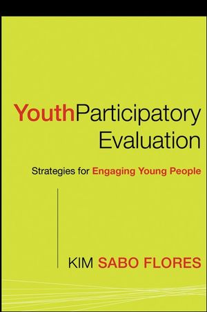 Youth Participatory Evaluation: Strategies for Engaging Young People (0787983926) cover image