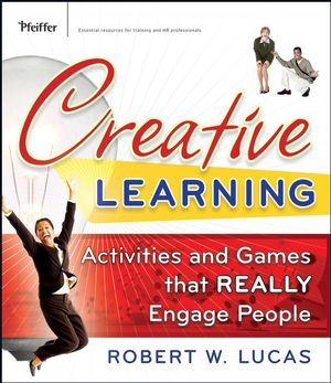 Creative Learning: Activities and Games That REALLY Engage People (0787996726) cover image