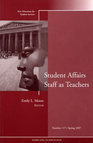 Student Affairs Staff as Teachers: New Directions for Student Services, Number 117 (0787997226) cover image