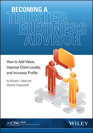 Becoming a Trusted Business Advisor: How to Add Value, Improve Client Loyalty, and Increase Profits (0870519026) cover image
