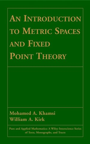 An Introduction to Metric Spaces and Fixed Point Theory (1118031326) cover image