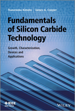 Fundamentals of Silicon Carbide Technology: Growth, Characterization, Devices and Applications