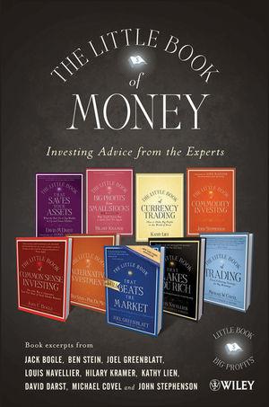 The Little Book of Money: Book excerpts from Jack Bogle, Ben Stein, Joel Greenblatt, Louis Navellier, Hilary Kramer, Kathy Lien, David Darst, Michael Covel, and John Stephenson