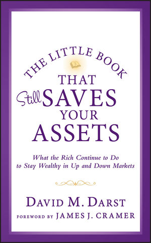 The Little Book that Still Saves Your Assets: What The Rich Continue to Do to Stay Wealthy in Up and Down Markets, 2nd Edition