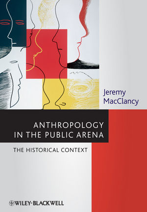 Anthropology in the Public Arena: Historical and Contemporary Contexts (1118475526) cover image