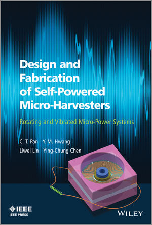 Design and Fabrication of Self-Powered Micro-Harvesters: Rotating and Vibrated Micro-Power Systems (1118487826) cover image