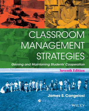 Classroom Management Strategies: Gaining and Maintaining Students' Cooperation, 7th Edition
