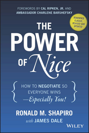 The Power of Nice: How to Negotiate So Everyone Wins - Especially You!, Revised and Updated
