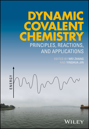 Dynamic Covalent Chemistry: Principles, Reactions, and Applications (1119075726) cover image