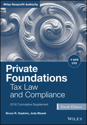 Private Foundations: Tax Law and Compliance, 2016 Cumulative Supplement, 4th Edition