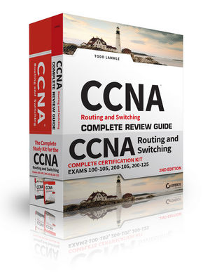 CCNA Routing and Switching Complete Certification Kit: Exams 100 - 105, 200 - 105, 200 - 125, 2nd Edition