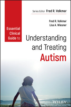 Essential Clinical Guide to Understanding and Treating Autism (1119427126) cover image