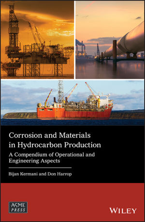 Corrosion and Materials in Hydrocarbon Production: A Compendium of Operational and Engineering Aspects