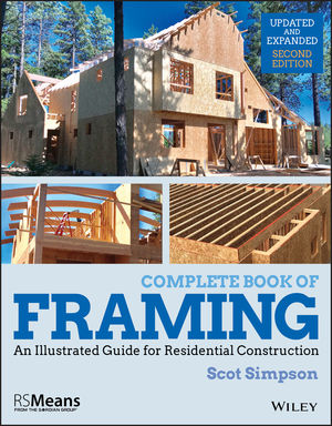 Complete Book of Framing: An Illustrated Guide for Residential Construction, 2nd Edition - Updated and Expanded