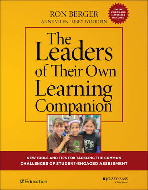 The Leaders of Their Own Learning Companion: New Tools and Tips for Tackling the Common Challenges of Student-Engaged Assessment