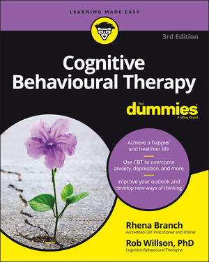 Cognitive Behavioral Therapy For Dummies, 3rd Edition