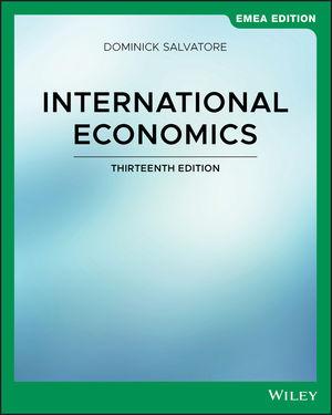 International Economics, 13th Edition, EMEA Edition
