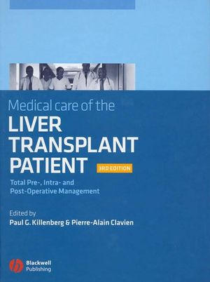Medical Care of the Liver Transplant Patient: Total Pre-, Intra- and Post-Operative Management, 3rd Edition