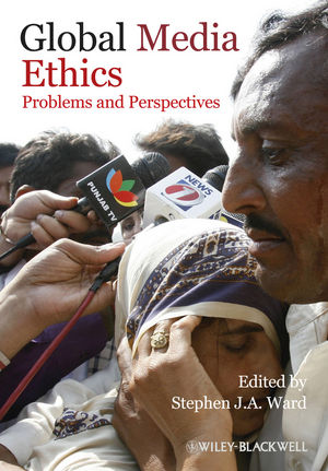 Global Media Ethics: Problems and Perspectives