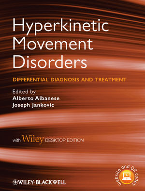 Hyperkinetic Movement Disorders: Differential Diagnosis and Treatment, with Desktop Edition (1444333526) cover image
